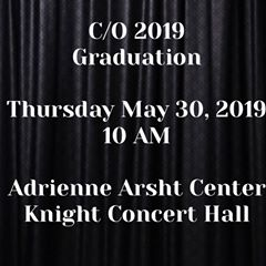 C/O 2019 Graduation @ Adrienne Arsht Center - Knight Concert Hall | Miami | Florida | United States
